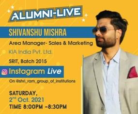 Alumni-Live : Shivanshu Mishra (Area Manager – Sales and Marketing KIA India Pvt Ltd) at 2nd Oct 2021 Time : 8:00 PM